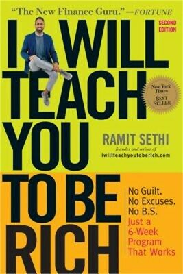 I Will Teach You to Be Rich: No Guilt. No Excuses. No B.S. Just a 6-Week Program