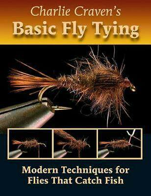 Charlie Craven's Basic Fly Tying: Modern Techniques for Flies That Catch Fish by