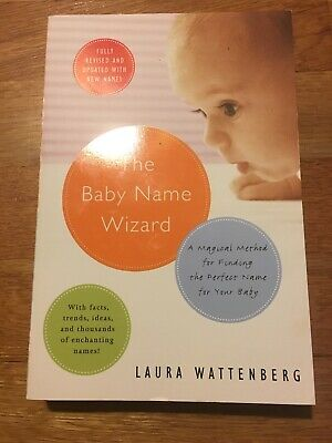 The Baby Name Wizard : A Magical Method for Finding the Perfect Name for Your...