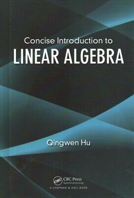 Concise Introduction to Linear Algebra, Hardcover by Hu, Qingwen, ISBN-13 978...