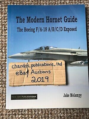 The Modern Hornet Guide - The Boeing F/A-18A/B/C/D Exposed - Melampy - AMAZING!