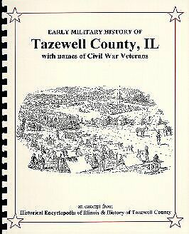 Civil War Era in Tazewell County Illinois w/ soldiers names + other Early Wars