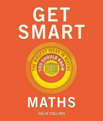Get Smart: Maths: The Big Ideas You Should Know by Julia Collins Hardcover Book
