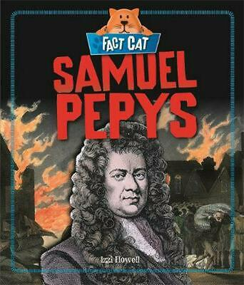 Fact Cat: History: Samuel Pepys by Izzi Howell Hardcover Book Free Shipping!