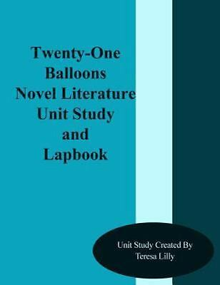Twenty One Balloons Novel Literature Unit Study and Lapbook, Paperback by Lil...