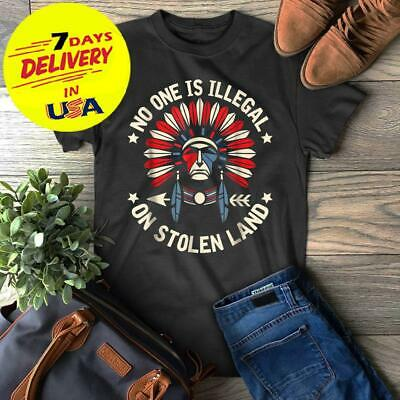 No One Is Illegal On Stolen Land Indigenous Immigrant Gift Native T-Shirt S-2XL