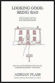 LOOKING GOOD, BEING BAD the subtle art of churchmanship, , Used; Good Book