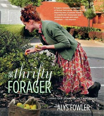 The Thrifty Forager by Alys Fowler Paperback Book Free Shipping!