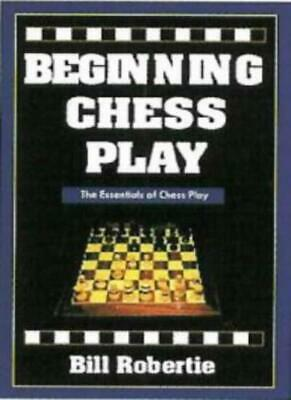 Beginning Chess Play (Chess books),Bill Robertie