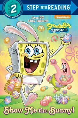 Step into Reading: Show Me the Bunny! (SpongeBoB SquarePants) by Steven Banks
