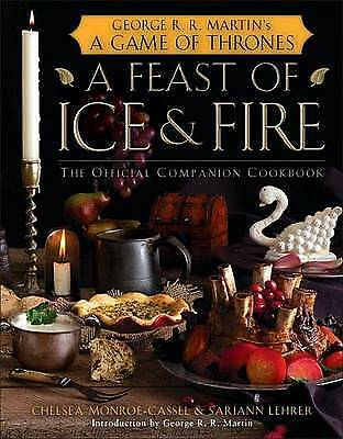 A Feast Of Ice And Fire: The Official Companion Cookbook To A Game Of Thrones...