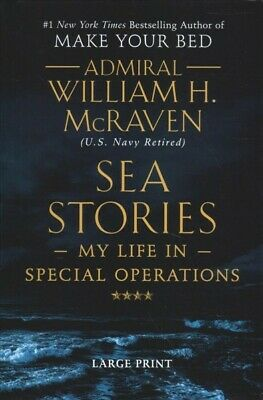 Sea Stories : My Life in Special Operations, Hardcover by McRaven, William H....