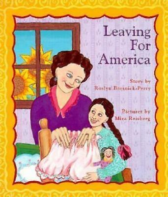Leaving for America Bresnick-Perry, Roslyn Library Binding
