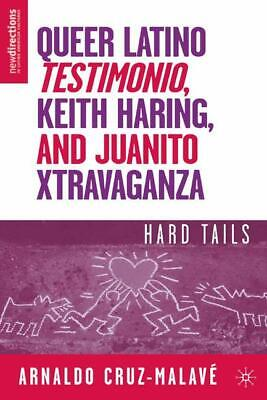 Queer Latino Testimonio, Keith Haring, and Juanito Xtravaganza A. Cruz-Mala ...