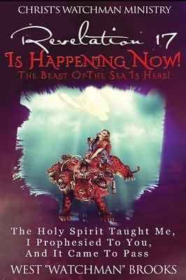 Revelation 17 Is Happening Now! : The Beast of the Sea Is Here!: the Holy Spi...