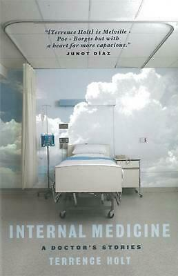 Internal Medicine: A Doctor's Stories by Terrence Holt Paperback Book Free Shipp