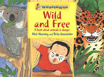 Wonderwise: Wild and free by Mick Manning (Paperback / softback)