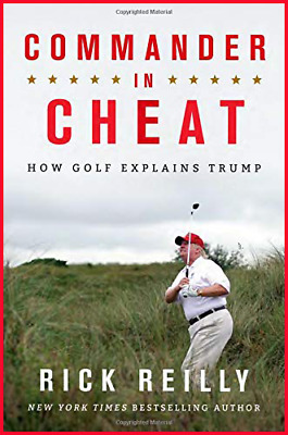Commander in Cheat: How Golf Explains Trump Hardcover Brand New Free Shipping