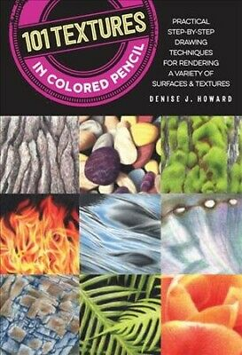 101 Textures in Colored Pencil, Paperback by Howard, Denise J., ISBN 16332234...