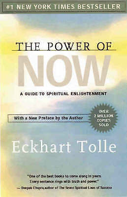The Power of Now: A Guide to Spiritual Enlightenment by Eckhart Tolle Paperback