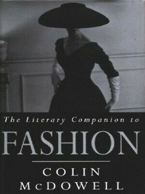 The literary companion to fashion by Colin McDowell (Hardback)