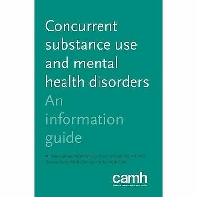 Concurrent Substance Use and Mental Health Disorders : An Information Guide, ...