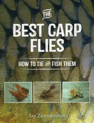 Best Carp Flies : How to Tie and Fish Them, Paperback by Zimmerman, Jay, ISBN...
