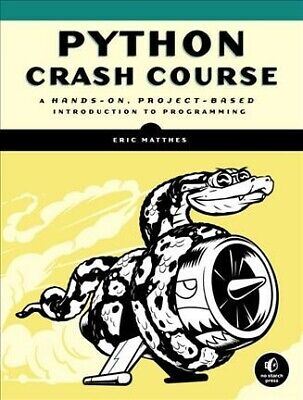 Python Crash Course : A Hands-on, Project-based Introduction to Programming, ...