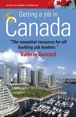 Getting a Job in Canada: 5th edition: Find the Right Opportunities and Secure ,