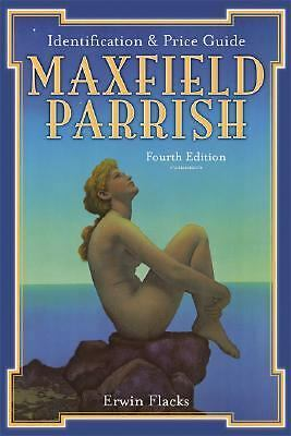 Maxfield Parrish: Identification and Price Guide, 4th Edition