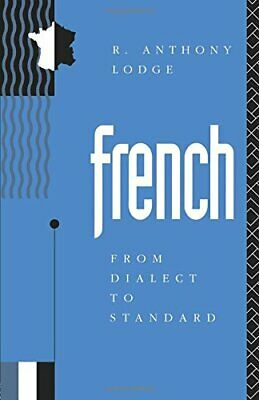 French: From Dialect to Standard,R. Anthony Lodge