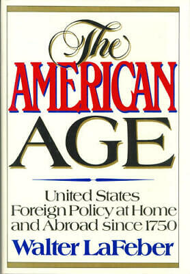 The American Age: United States Foreign Policy at Home and Abr ,.9780393026290
