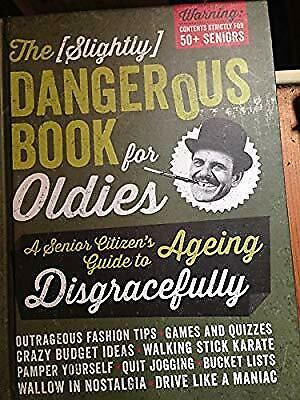 The Slightly Dangerous Book for Oldies, Baker & Taylor, Used; Good Book
