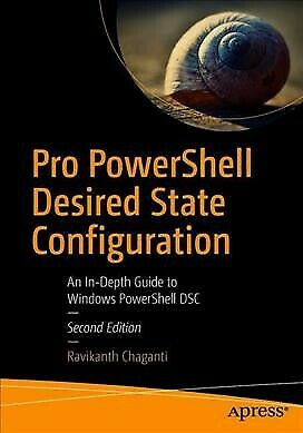 Pro Powershell Desired State Configuration : An In-Depth Guide to Windows Pow...