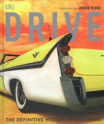 Drive : The Definitive History of Motoring, Hardcover by Chapman, Giles, Bran...