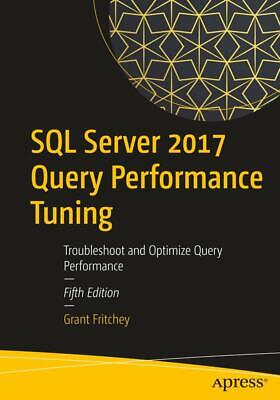 SQL Server 2017 Query Performance Tuning - Grant Fritchey - 9781484238875