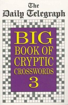 "(Good)-""Daily Telegraph"" Big Book of Cryptic Crosswords: Bk.3 (Paperback)-Daily"