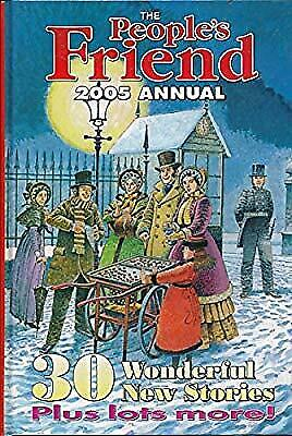 """The """"Peoples Friend"""" Annual 2005, D C Thomson & Co, Used; Good Book"""