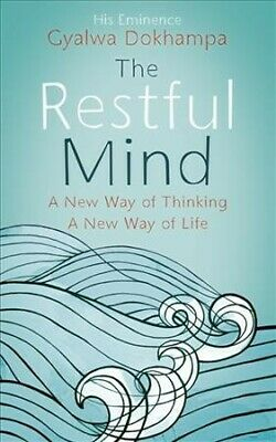 Restful Mind : A New Way of Thinking, a New Way of Life, Paperback by Dokhamp...