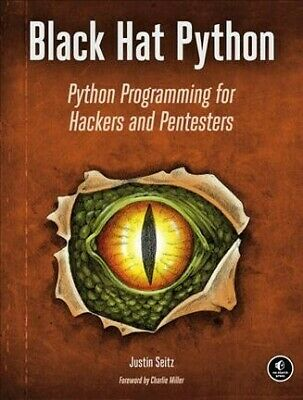 Black Hat Python : Python Programming for Hackers and Pentesters, Paperback b...