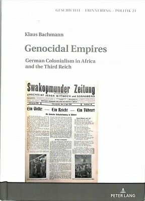Genocidal Empires : German Colonialism in Africa and the Third Reich, Hardcov...