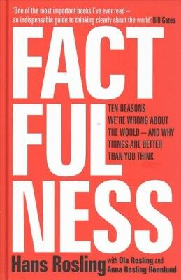 Factfulness : Ten Reasons We're Wrong About the World - and Why Things Are Be...