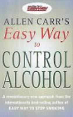 Allen Carrs Easy Way to Control Alcohol, Carr, Allen, Used; Good Book