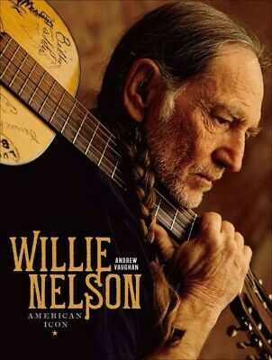 Willie Nelson : American Icon, Hardcover by Vaughan, Andrew, ISBN 1454926198,...