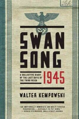 Swansong 1945 : A Collective Diary of the Last Days of the Third Reich, Paper...