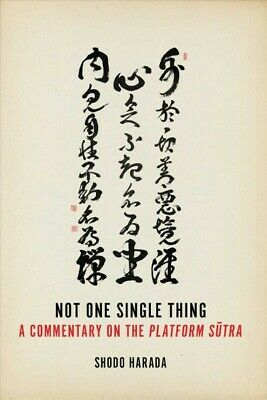 Not One Single Thing : A Commentary on the Platform Sutra, Paperback by Harad...