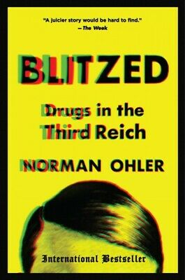 Blitzed : Drugs in the Third Reich, Paperback by Ohler, Norman; Whiteside, Sh...