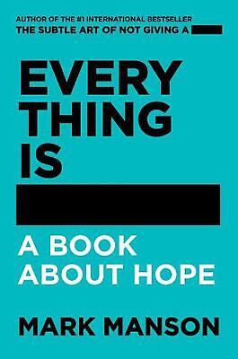 Everything Is -: A Book About Hope by Mark Manson Paperback Book Free Shipping!