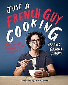 Just a French Guy Cooking: Easy recipes and kitchen... | Buch | Zustand sehr gut