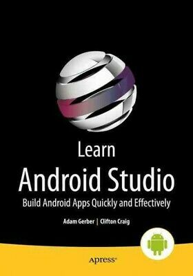 Learn Android Studio : Build Android Apps Quickly and Effectively, Paperback ...